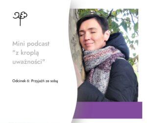 Mini podcast - Przyjazn ze soba